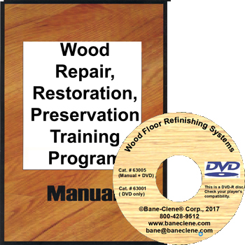 Wood-Care™ Wood Floor Repairing, Refinishing and Restoring Training Instruction Manual + DVD from Bane-Clene®